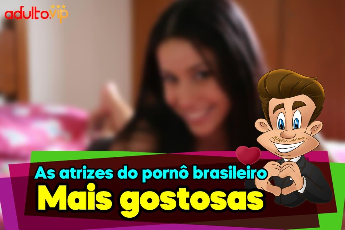 Atrizes pornô brasileiro famosas gostosas: 10+