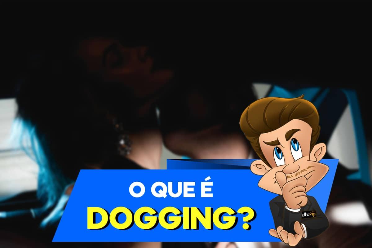 Dogging: Fetiche de sexo em público