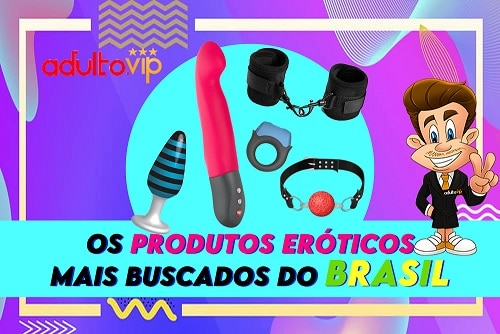 Os produtos eróticos mais buscados do Brasil